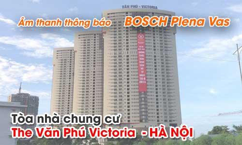 Hệ thống âm thanh thông báo BOSCH Plena Vas: tòa nhà,chung cư Văn Phú Victoria, Hà Nội