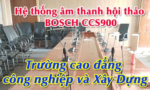 Hệ thống âm thanh Bosch CCS 900: Trường Cao Đẳng Công Nghiệp và Xây Dựng