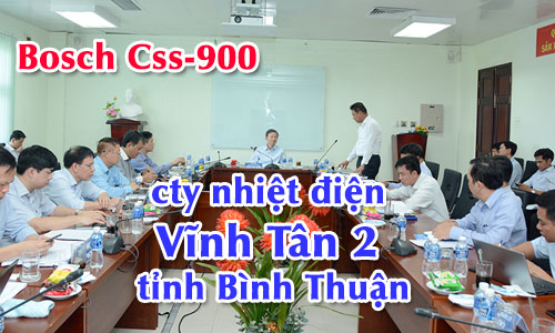 Âm thanh phòng họp hội thảo BOSCH CCS-900: công ty nhiệt điện Vĩnh Tân 2 Bình Thuận