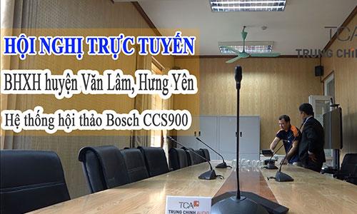 Hệ thống âm thanh hội thảo BOSCH CCS-900: phòng họp hội nghị BHXH Văn Lâm, Hưng Yên