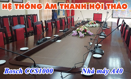 Hệ thống âm thanh hội thảo Bosch CCS1000D: Nhà máy A40